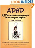 ADHD: 102 Practical Strategies for 'Reducing the Deficit'