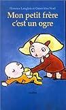 echange, troc Geneviève Noël - Mon petit frère, c'est un ogre