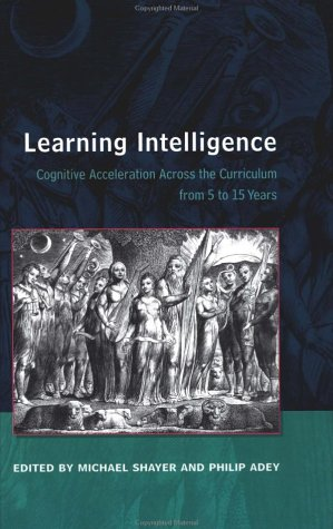 Learning Intelligence: Cognitive Acceleration Across the Curriculum from 5 to 15 Years