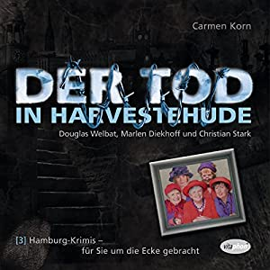 Der Tod in Harvestehude (Hamburg-Krimis 3) Hörspiel