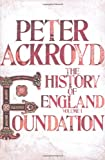 A History of England. Volume I, Foundation (0230706398) by Ackroyd, Peter