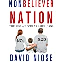 Nonbeliever Nation: The Rise of Secular Americans Audiobook by David Niose Narrated by David Smalley