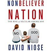 Nonbeliever Nation: The Rise of Secular Americans | [David Niose]