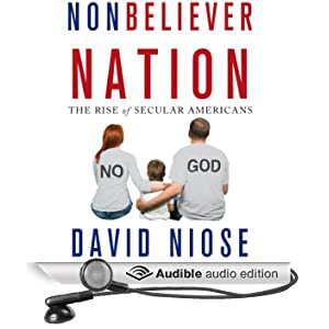 Nonbeliever Nation: The Rise of Secular Americans (Unabridged)
