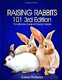 Raising Rabbits 101 3rd Edition