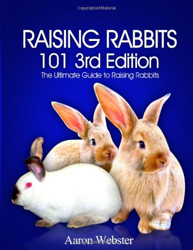 Download Raising Rabbits 101 3rd Edition By Aaron G