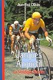 La Véridique Histoire de Jacques Anquetil