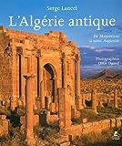 echange, troc Serge Lancel - L'Algérie antique : De Massinissa à Saint Augustin