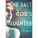 The Salt God's Daughter ~ Ilie Ruby