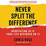 Never Split the Difference: Negotiating as if Your Life Depended on It | Chris Voss