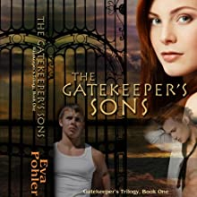 The Gatekeeper's Sons: The Gatekeeper's Saga, Book 1 Audiobook by Eva Pohler Narrated by Debbie Andreen