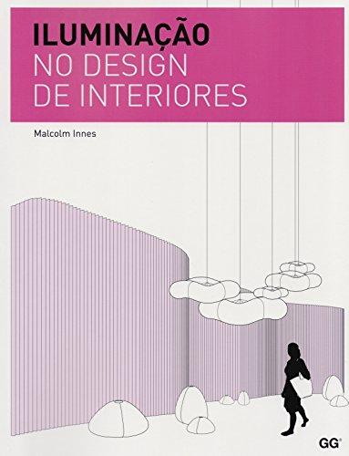 Ilumina o no design de interiores pdf malcolm innes for Lighting for interior design malcolm innes