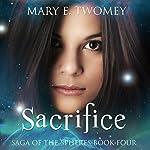 Sacrifice: Saga of the Spheres | Mary E. Twomey