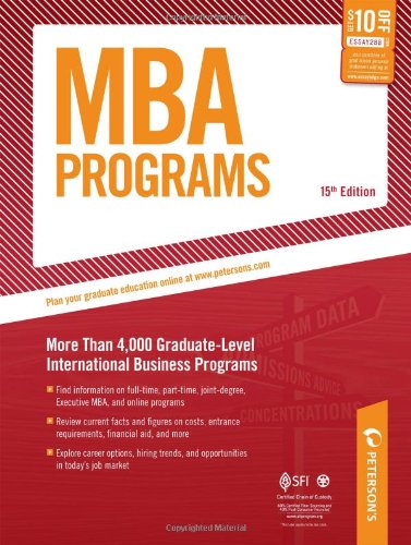 MBA Programs: More Than 4,000 Graduate-Level International Business Programs (Peterson's Mba Programs)