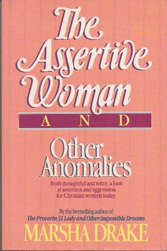 The Assertive Woman and Other Anomalies