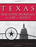 img - for Texas Real Estate Brokerage and Law of Agency by Jacobus, Charles J., Stephens, George 5th edition (2008) Paperback book / textbook / text book