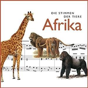 Die Stimmen der Tiere. Afrika Hörbuch