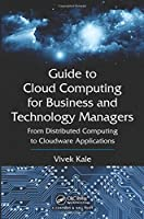 Guide to Cloud Computing for Business and Technology Managers Front Cover