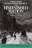 Study Guide to Accompany Brinkley: The Unfinished Nation: A Concise History of the American People (0070151059) by Alan Brinkly