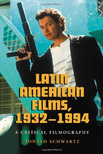 Latin American Films, 1932-1994: A Critical Filmography