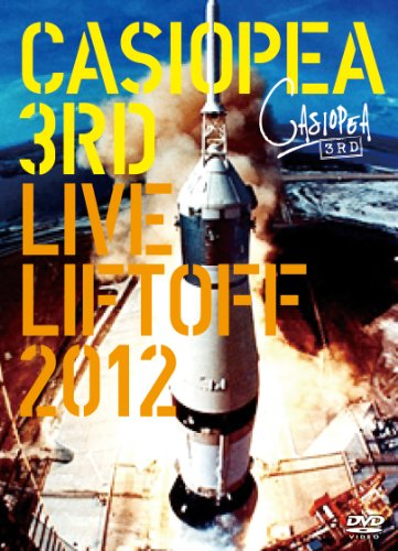 CASIOPEA 3rd/LIVE LIFTOFF 2012 [DVD]