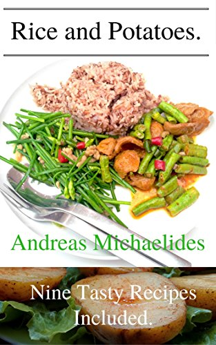 Rice And Potatoes (My  Food Experiences! Book 3) by Andreas Michaelides