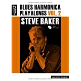 "Blues Harmonica Playalongs. Vol. 2. Deutsche Ausgabevon ""Steve Baker"""
