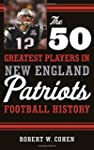 The 50 Greatest Players in New Englan...