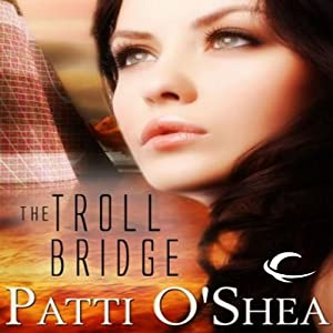 The Troll Bridge: Jarved Nine, Book 3 | [Patti O'Shea]