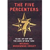 The Five Percenters: Islam, Hip hop and the Gods of New York ~ Michael Muhammad Knight