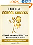 Immediate School Success: 7 Ways Pare...