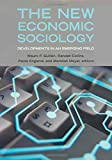 New Economic Sociology, The: Developments in an Emerging Field