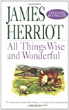 All Things Wise and Wonderful (0312966555) by James Herriot