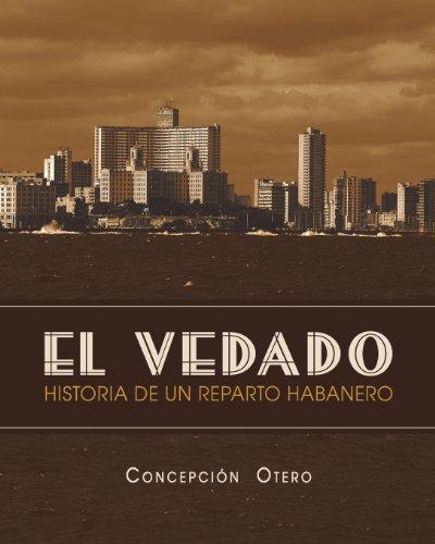 El Vedado. Historia de Un Reparto Habanero