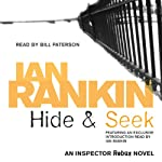 Hide and Seek: Inspector Rebus, Book 2 (       ABRIDGED) by Ian Rankin Narrated by Bill Paterson, Ian Rankin