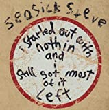 I Started Out With Nothin And I Still Got Most Of It Left [Jewel Case] Seasick Steve