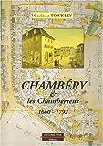 echange, troc Corinne Townley - Chambéry et les Chambériens, 1660-1792