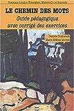 echange, troc Danièle Dumarest, Marie-Hélène Morsel - Le chemin des mots : Livret pédagogique avec corrigé des exercices