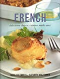 French: Delicious Classic Cuisine Made Easy