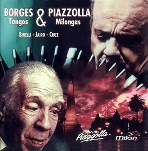 Borges & Piazzolla - Tangos & Milongas
