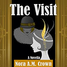 The Visit: Nelly, Book 2 Audiobook by Nora A.M. Crown Narrated by Laura Cable