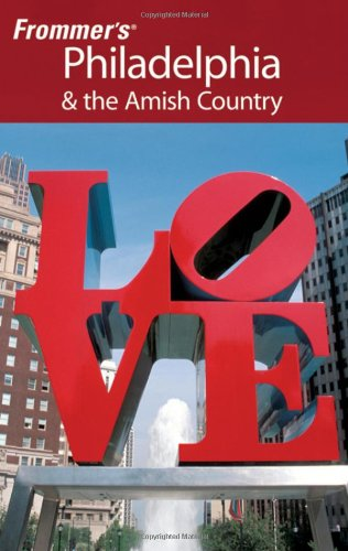 Frommer's Philadelphia & the Amish Country (Frommer's Complete Guides)