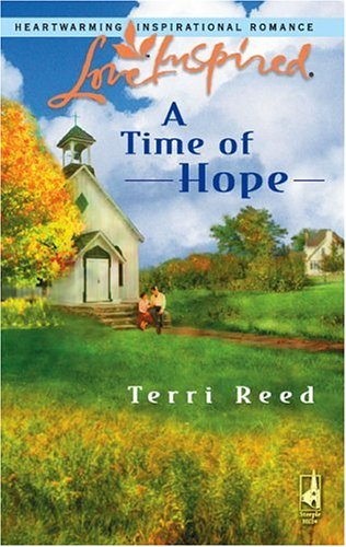 A Time of Hope (Love Inspired #370), Terri Reed