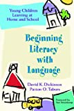 David K. Dickinson Beginning Literacy with Language: Young Children Learning at Home and School