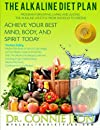 The Alkaline Diet Plan: The Best Selling Diet Book on How to Lose Weight with the Alkaline Water and Diet Plan with the Alkaline Diet Recipe Cookbook including Alkaline Diet Food and Juicing Recipes