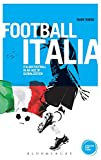 img - for Football Italia: Italian Football in an Age of Globalization (Globalizing Sport Studies) book / textbook / text book