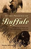 img - for In the Presence of Buffalo: Working to Stop the Yellowstone Slaughter (The Pruett Series) by Brister, Daniel (2013) Paperback book / textbook / text book