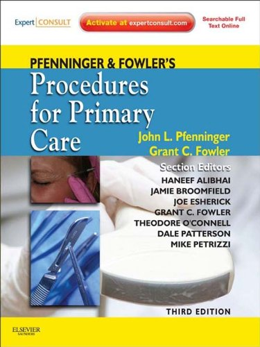 Pfenninger And Fowler'S Procedures For Primary Care: Expert Consult (Pfenninger, Pfenniger And Fowler'S Procedures For Primary Care, Expert Consult)