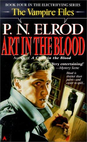 Art in the Blood (Vampire Files, No. 4), P. N. Elrod