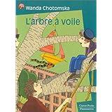 L'Arbre à voile | Chotomska, Wanda. Auteur